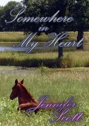 Somewhere In My Heart - Tennessee Love: The Collection, #2 ebook by Jennifer Scott