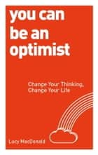You Can be an Optimist ebook by Lucy MacDonald