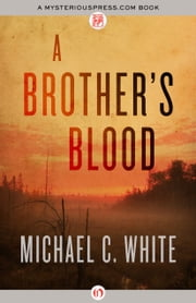 A Brother's Blood ebook by Michael C. White