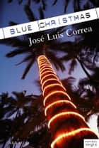 Blue Christmas eBook by José Luis Correa Santana