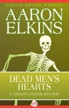 Dead Men's Hearts ebook by Aaron Elkins