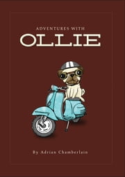 Adventures With Ollie ebook by Adrian Chamberlain
