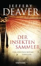 Der Insektensammler - Roman ebook by Jeffery Deaver, Hans-Peter Kraft