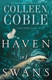 Haven of Swans - A Rock Harbor Novel ebook by Colleen Coble