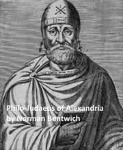 Philo-Judaeus of Alexandria ebook by Norman Bentwich