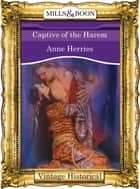 Captive of the Harem (Mills & Boon Historical) ebook by Anne Herries