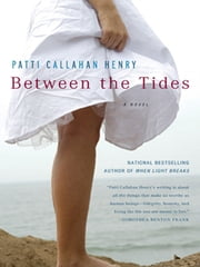 Between The Tides ebook by Patti Callahan Henry