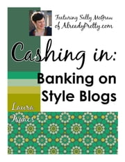 Cashing In: Banking on Style Blogs ebook by Laura Isaacs