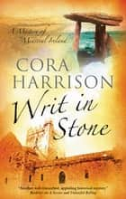 Writ in Stone - A Burren Medieval Mystery 4 ebook by Cora Harrison