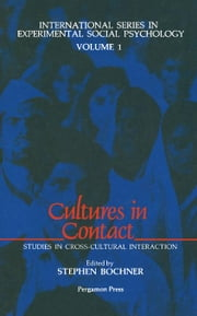 Cultures in Contact: Studies in Cross-Cultural Interaction ebook by Bochner, Stephen