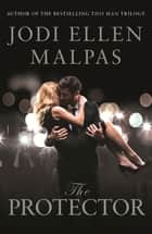 The Protector ebook by Jodi Ellen Malpas