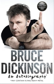 What Does This Button Do?: The No.1 Sunday Times Bestselling Autobiography ebook by Bruce Dickinson