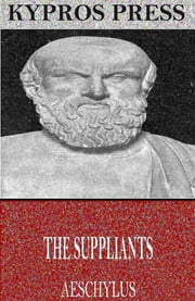The Suppliants ebook by Aeschylus