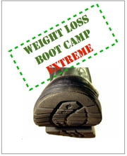 Weight Loss Boot Camp Extreme ebook by Anonymous