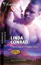 Covert Agent's Virgin Affair ebook by Linda Conrad