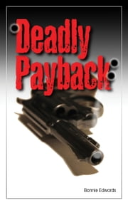 Deadly Payback ebook by Bonnie Edwards