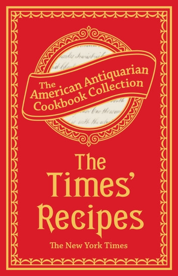 The Times' Recipes - Information for the Household eBook by The New York Times