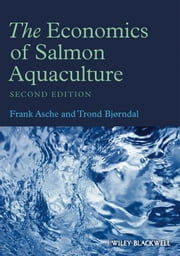 The Economics of Salmon Aquaculture ebook by Frank Asche,Trond Bjorndal