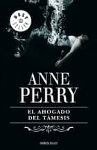 El ahogado del Támesis (Inspector Thomas Pitt 5) eBook by Anne Perry