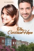 The Certain Hope ebook by E. C. Jackson
