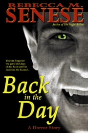 Back in the Day: A Horror Story ebook by Rebecca M. Senese