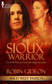 The Sioux Warrior ebook by Robin Gideon