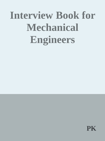 Interview Book for Mechanical Engineers ebook by PK