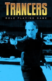 Trancers Role Playing Game ebook by Wind Lothamer