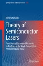 Theory of Semiconductor Lasers ebook by Minoru Yamada