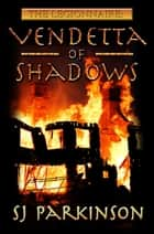 Vendetta of Shadows ebook by SJ Parkinson