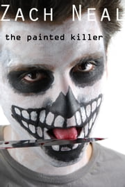 The Painted Killer ebook by Zach Neal