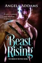 Beast Rising ebook by Angela Addams
