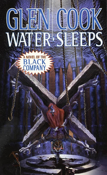 Water Sleeps - A Novel of the Black Company ebook by Glen Cook