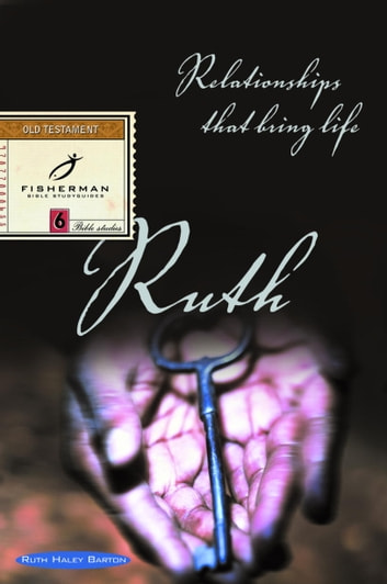 Ruth - Relationships That Bring Life ebook by Ruth Haley Barton