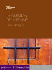 La Question de la femme ebook by Lafargue Paul
