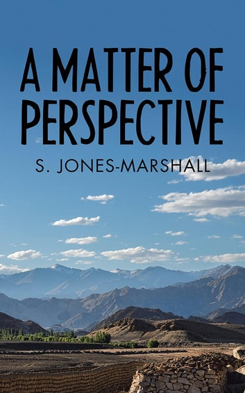 A Matter of Perspective ebook by S. Jones-Marshall