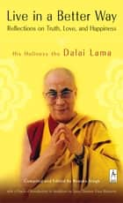 Live in a Better Way ebook by Dalai Lama