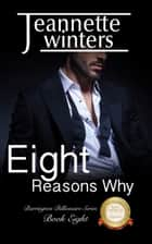Eight Reasons Why ebook by Jeannette Winters