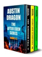 The After Eden Series Box Set - The Genesis of World War III (Sci-Fi Thriller) ebook by Austin Dragon