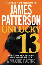 Unlucky 13 ebook by James Patterson,Maxine Paetro