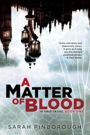 A Matter of Blood - The Forgotten Gods: Book One ebook by Sarah Pinborough
