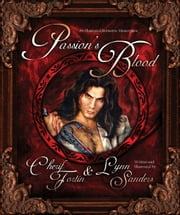 Passion's Blood - An Illustrated Romantic Masterpiece ebook by Cherif Fortin,Lynn Sanders