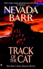 Track of the Cat ebook by Nevada Barr