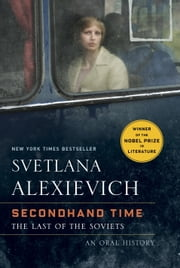 Secondhand Time - The Last of the Soviets ebook by Svetlana Alexievich,Bela Shayevich