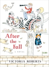 After the Fall: A Novel ebook by Victoria Roberts