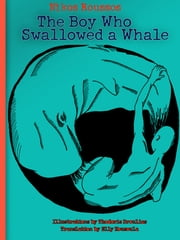The Boy Who Swallowed A Whale ebook by Nikos Roussos