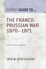 The Franco-Prussian War 1870–1871 ebook by Dr Stephen Badsey