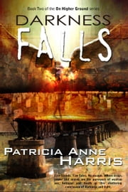 Darkness Falls: On Higher Ground series Book 2 ebook by Patricia Anne Harris