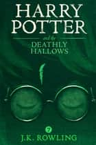 Harry Potter and the Deathly Hallows ebook by J.K. Rowling, Olly Moss