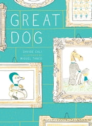 Great Dog ebook by Davide Cali, Miguel Tanco